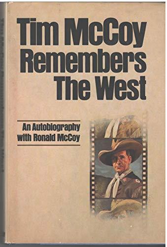 Tim McCoy Remembers the West: An Autobiography: McCoy, Tim; McCoy,
