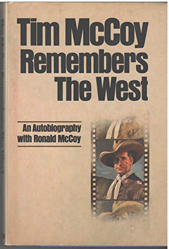 9780385127981: Tim McCoy Remembers the West: An Autobiography