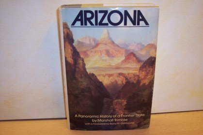 9780385128063: Arizona: A Panoramic History of a Frontier State