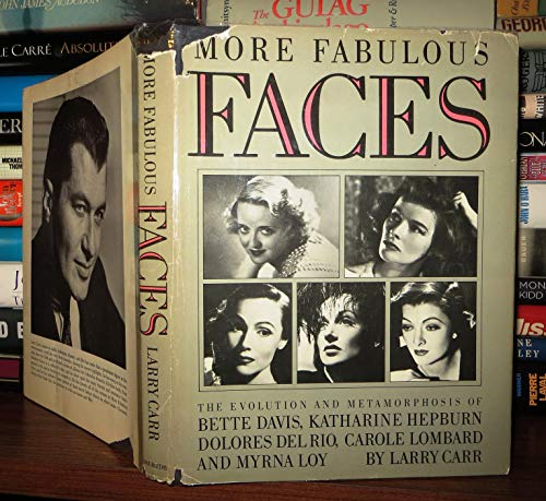 More Fabulous Faces: The Evolution and Metamorphosis of Dolores Del Rio, Myrna Loy, Carole Lombard,...