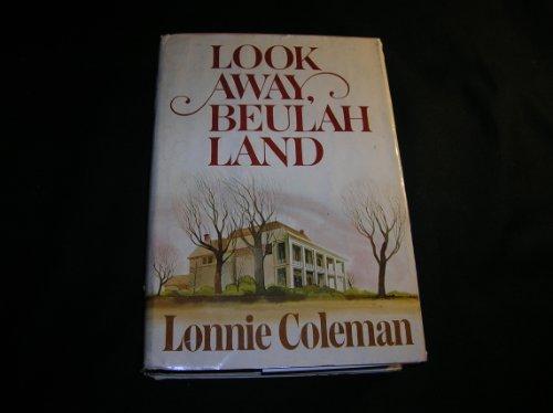 9780385128261: Look Away, Beulah Land: A Novel