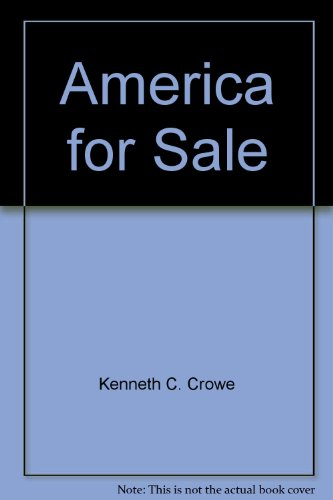America for sale: Crowe, Kenneth C