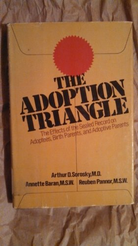 9780385128711: The Adoption Triangle: The Effects of the Sealed Record on Adoptees, Birth Parents, and Adoptive Parents