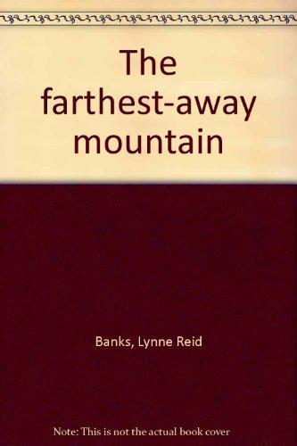 Farthest-Away Mountain.: BANKS, Lynne Reid.