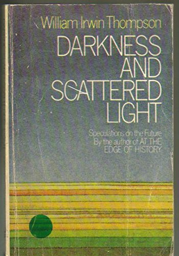 Darkness and Scattered Light: William Irwin Thompson