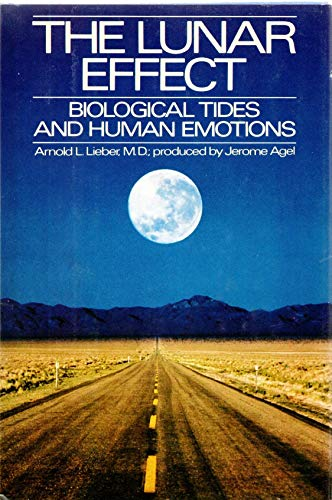 9780385128971: The Lunar Effect: Biological Tides and Human Emotions