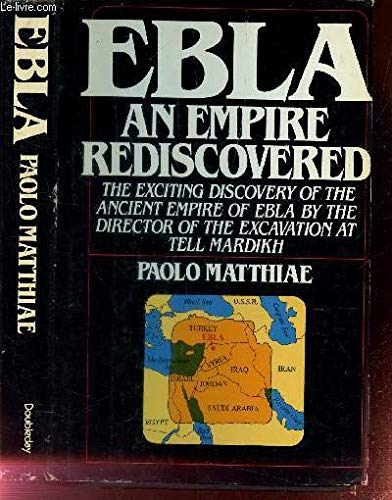 9780385129046: Ebla: An empire rediscovered