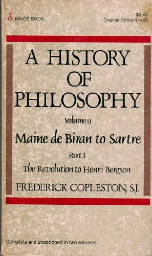 9780385129107: A History of Philosophy, Vol. 9: Maine De Biran to Sartre, Part 1: The Revolution to Henry Bergson