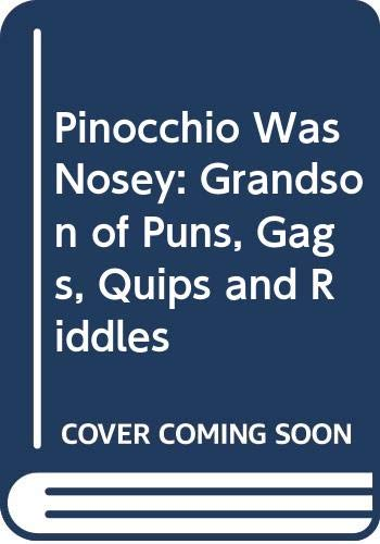 9780385129206: Pinocchio Was Nosey: Grandson of Puns, Gags, Quips and Riddles