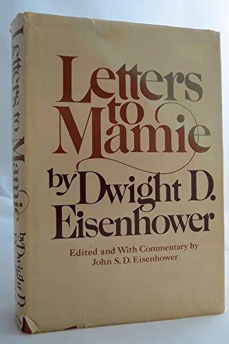 Letters to Mamie (0385129319) by Dwight D. Eisenhower; Mamie Doud Eisenhower; John S. D. Eisenhower