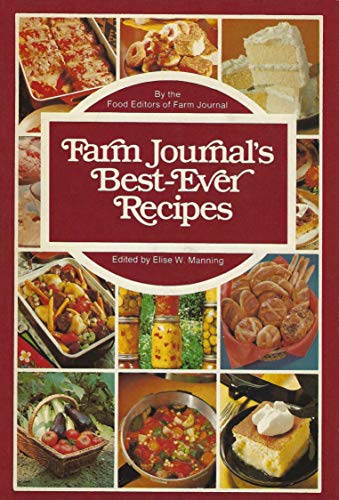 Farm Journal's Best-Ever Recipes: Manning, Elise W.