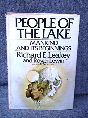 PEOPLE OF THE LAKE: Mankind and Its Beginnings