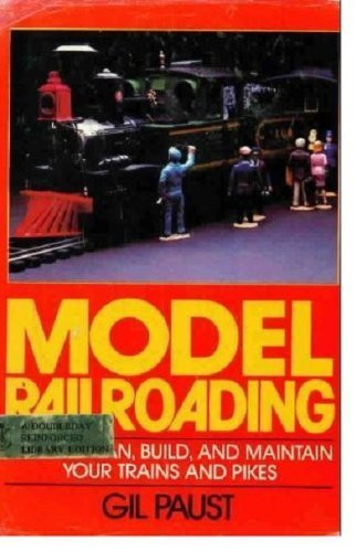 9780385130332: Model Railroading: How to Plan, Build, and Maintain Your Trains and Pikes