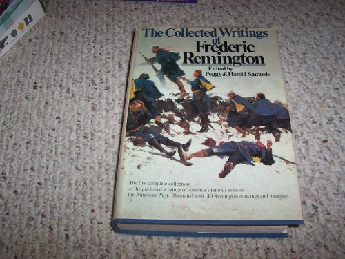 9780385130509: The collected writings of Frederic Remington