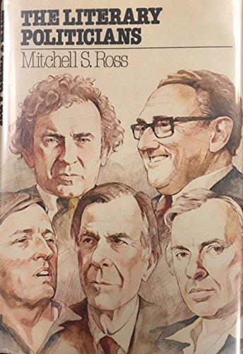 The Literary Politicians: Ross, Mitchell S. *Author SIGNED!*