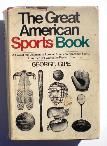 9780385130912: Great American Sports Book: A Casual but Voluminous Look at American Spectator Sports from the Civil War to the Present Time