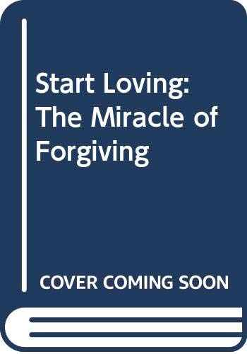 Start Loving: The Miracle of Forgiving (A Doubleday Galilee book) (038513116X) by Evans, Colleen Townsend