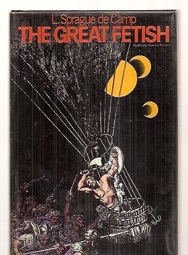THE GREAT FETISH: De Camp, L. Sprague.
