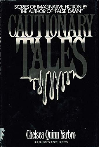 Cautionary Tales: Yarbro, Chelsea Quinn