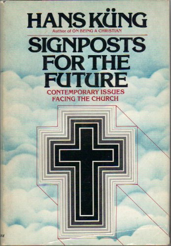 9780385131513: Signposts for the Future: Contemporary Issues Facing the Church