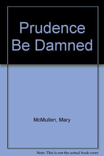9780385131872: Prudence Be Damned