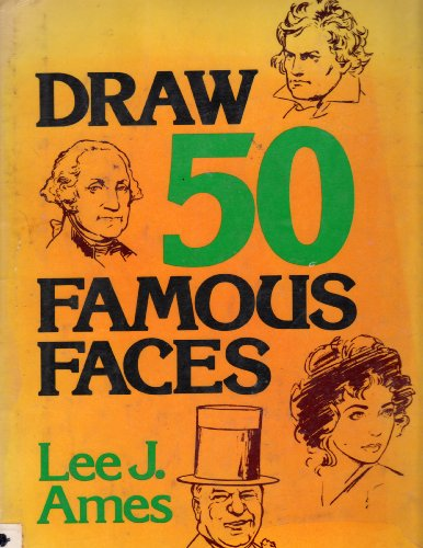 Draw 50 Famous Faces: Ames, Lee J.