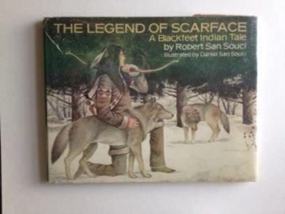 9780385132480: The legend of Scarface: A Blackfeet Indian tale