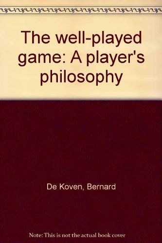 9780385132688: The well-played game: A player's philosophy