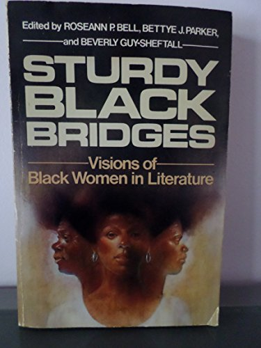 STURDY BLACK BRIDGES Visions of Black Women in Literature