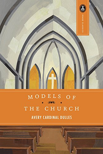 Models of the Church (Image Classics): Dulles, Avery