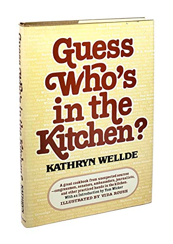 GUESS WHO'S IN THE KITCHEN?: Wellde, Kathryn ---