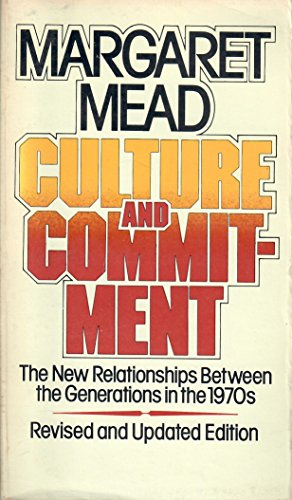 Culture and Commitment : The New Relationships: Mead, Margaret