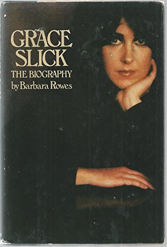 9780385133906: Grace Slick: The Biography