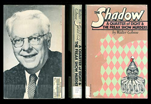 The Shadow: a Quarter of Eight & The Freak Show Murders: Gibson, Walter Brown