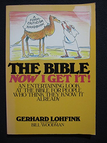 9780385134323: The Bible: Now I Get It! : A Form-Criticism Handbook
