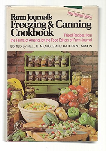 Farm Journal's Freezing and Canning Cookbook: Prized Recipes from the Farms of America: ...