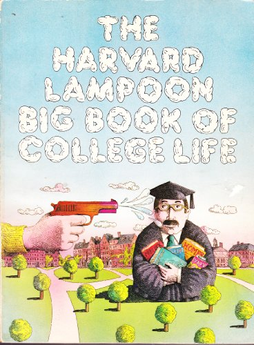 9780385134460: The Harvard lampoon big book of college life (A Dolphin book)