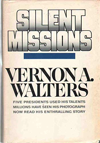 Silent Missions: Walters, Vernon A.