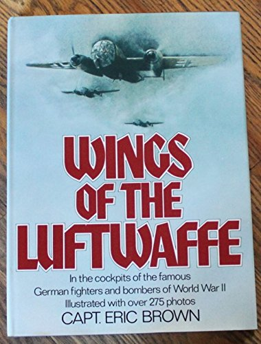 9780385135214: Wings of the Luftwaffe: Flying German aircraft of the Second World War