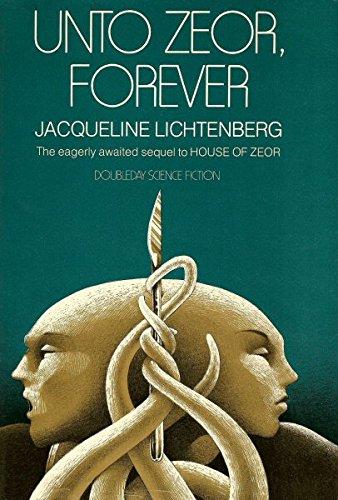 UNTO ZEOR, FOREVER.: Lichtenberg, Jacqueline.