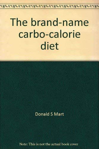 9780385135887: The brand-name carbo-calorie diet