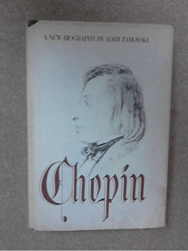 Chopin: A New Biography: Adam Zamoyski