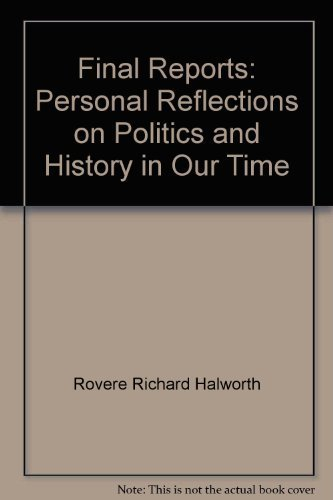 Final Reports: Personal Reflections on Politics and History in Our Time