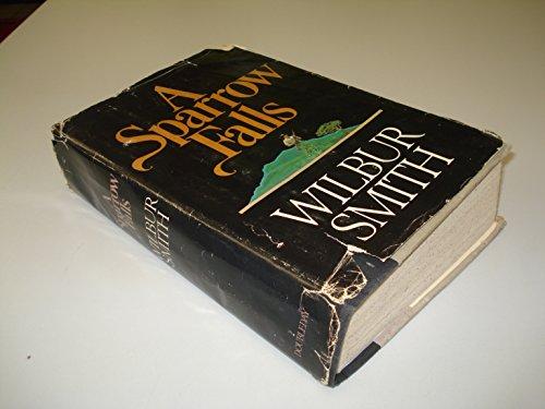 A Sparrow Falls: Smith, Wilbur A.