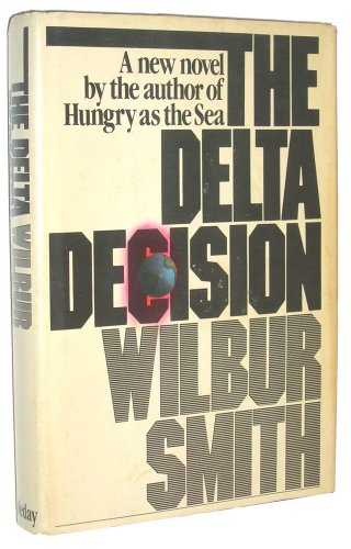 The Delta Decision: Smith, Wilbur A.