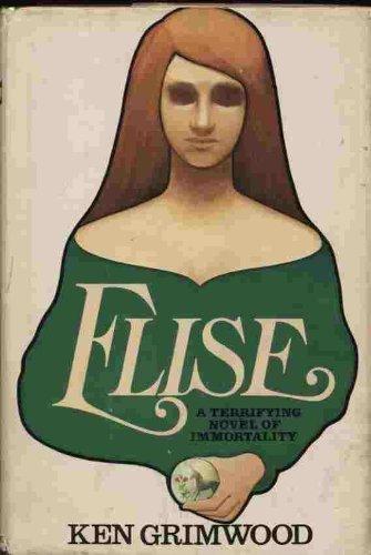 9780385136310: Title: Elise A Terrifying Novel of Immortality