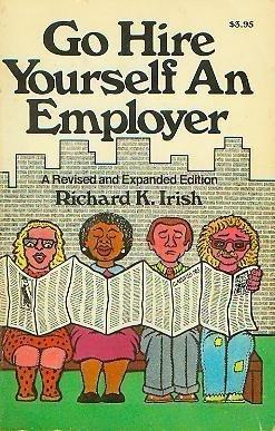 Go hire yourself an employer: Richard K Irish
