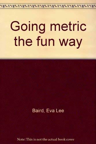 9780385136426: Going metric the fun way