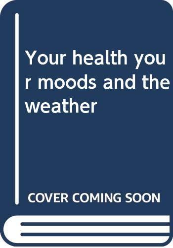 Your Health, Your Moods, and the Weather: William S. Kals