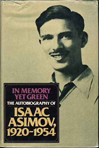 9780385136792: In Memory Yet Green: The Autobiography of Isaac Asimov, 1920-1954